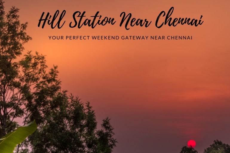 Hill Station near Chennai